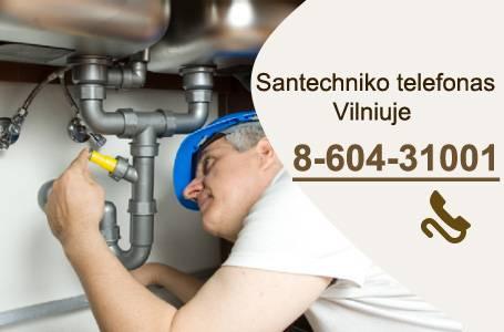 SANTECHNIKO PASLAUGOS TEIKIAMOS VILNIAUS MIESTE / RAJONE tel.  370604 31001