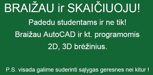 Brėžiniai. Braižau. Pagalba studentams ir netik  AutoCAD, Inventor, Revit.